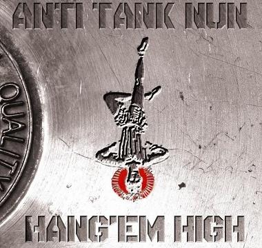 ANTI TANK NUN - 2012 - Hang'em High