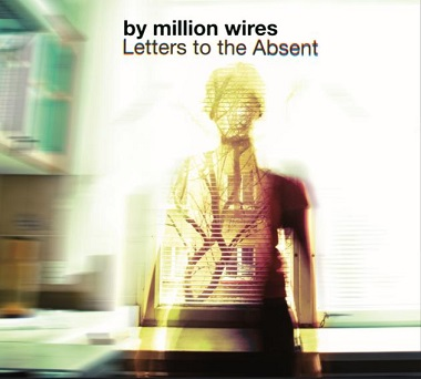 By Million Wires - 2012 - Letters to Absent