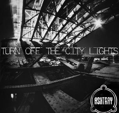 ASHTRAY - 2012 - Turn Off The City Lights