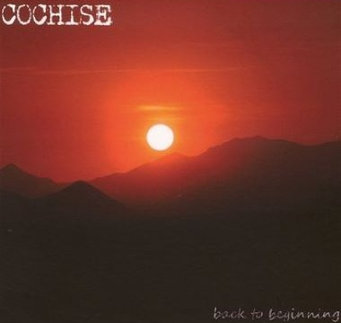 COCHISE - 2012 - Back To Beginning