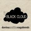 Davina & The Vagabonds - 2011 - Black Cloud