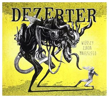 Dezerter - 2014 - Większy Zjada Mniejszego