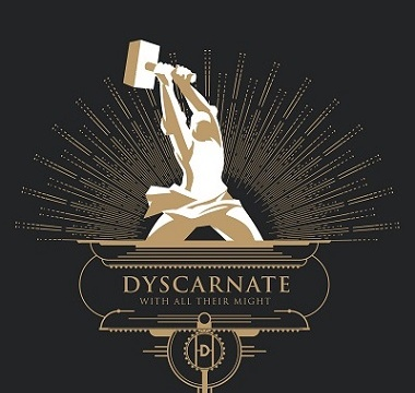 DYSCARNATE - With All Their Might