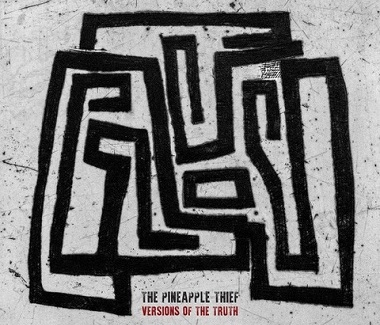 THE PINEAPPLE THIEF - Versions of the Truth