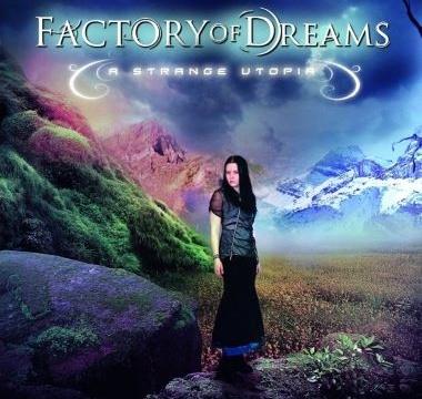 FACTORY OF DREAMS - 2009 - A Strange Utopia