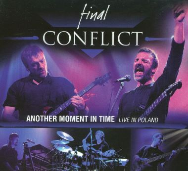 FINAL CONFLICT - 2009 - Another Moment In Time - Live In Poland (DVD).