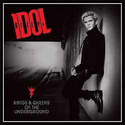 Idol, Billy - Kings & Queens of the Underground