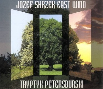 Józef Skrzek East Wind - Tryptyk Petersburski