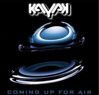 Kayak - Coming Up For Air