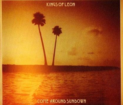 Kings of Leon - 2010 - Come Around Sundown