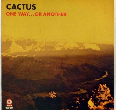 Cactus - 1971 - One Way... Or Another