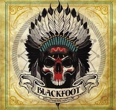 BLACKFOOT - 2017 - Southern Native