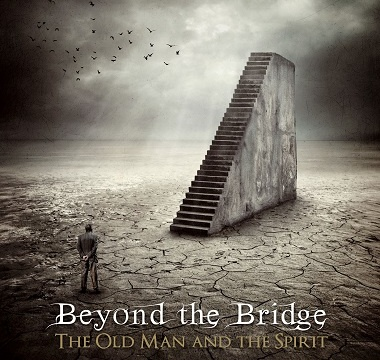 Beyond The Bridge - 2012 - The Old Man and the Spirit
