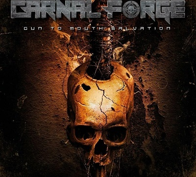 CARNAL FORGE - 2019 - Gun To Mouth Salvation