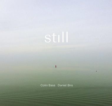 COLIN BASS - DANIEL BIRO - Still