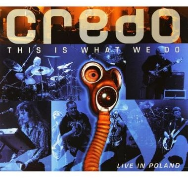 CREDO - 2009 - This is what we do - Live in Poland (DVD)