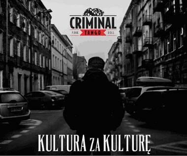 CRIMINAL TANGO - 2015 - Kultura Za Kulturę