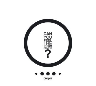 CROPLA - 2010 - Can You Feel The Storm Coming?