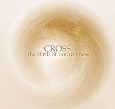 CROSS - 2009 - The Thrill of Nothingness