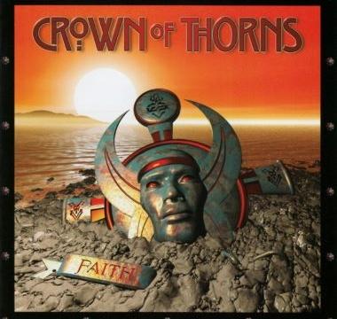 CROWN OF THORNS – 2008 - Faith