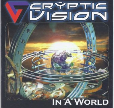 CRYPTIC VISION - 2006 - In A World