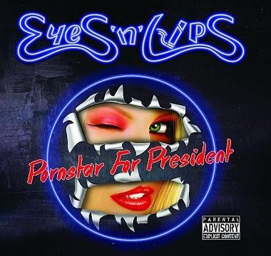 Eyes'n'Lips - 2014 - Pornstar For President