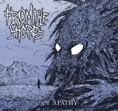 FROM THE SHORES - 2016 - Of Apathy