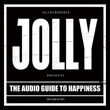 Jolly - 2011 - The Audio Guide To Happiness (Part 1)