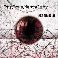 It's.True.Mentality - Insomnia