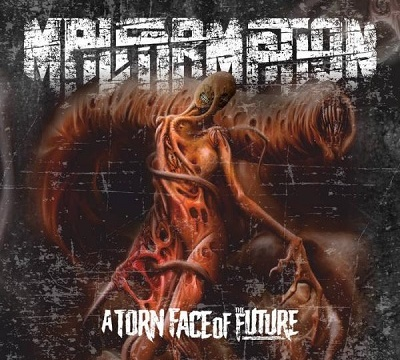 MALFORMATION - A Torn Face of the Future