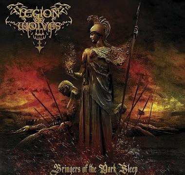 LEGION OF WOLVES - 2018 - Bringers Of The Dark Sleep